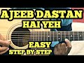 Ajeeb Dastan Hai Yeh Guitar Tabs Lesson With intro | Easy For Beginners | FuZaiL Xiddiqui