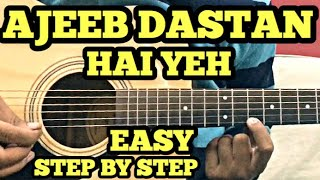 Ajeeb Dastan Hai Yeh Guitar Tabs Lesson With intro | Easy For Beginners | FuZaiL Xiddiqui