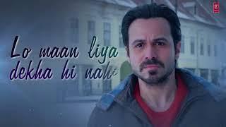 Lo Maan Liya Lyrical   Raaz Reboot   TinyJuke com