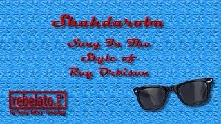 Shahdaroba - Roy Orbison - Online Karaoke