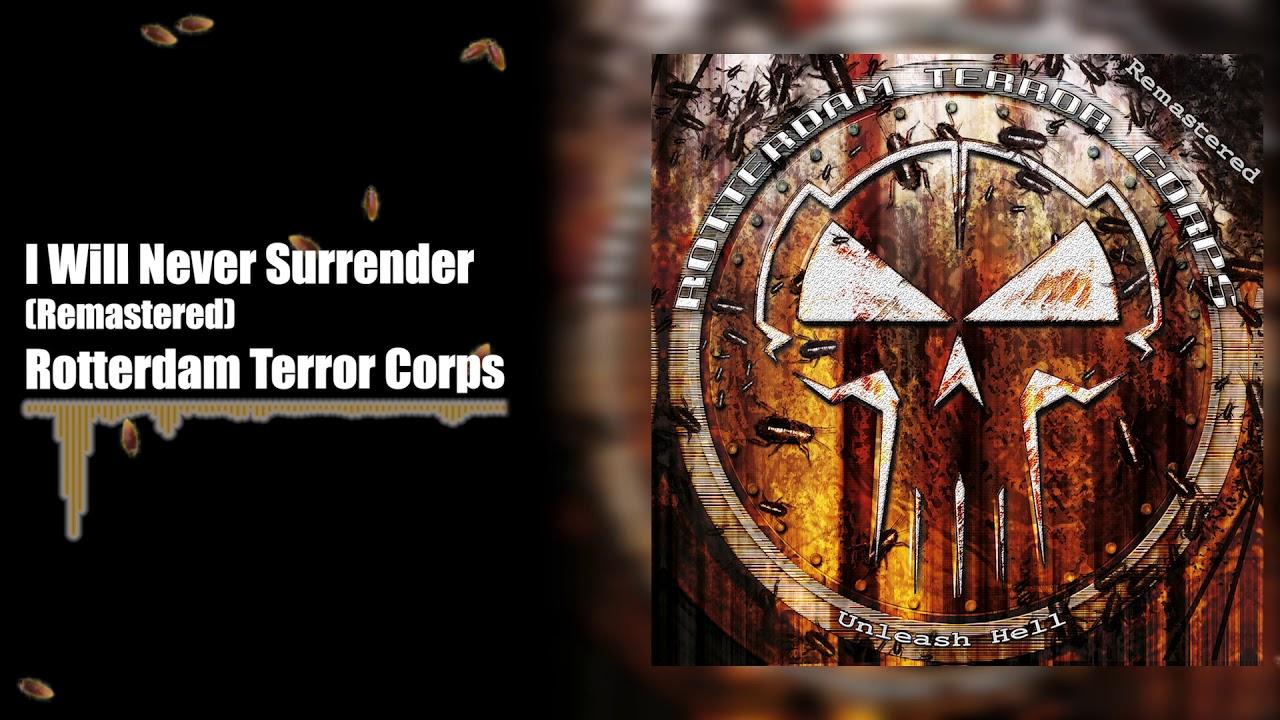 Rotterdam Terror Corps - I Will Never Surrender