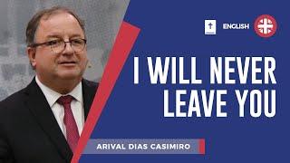 I will never leave you | Pr. Arival Dias Casimiro