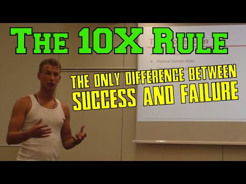 the-10x-rule---the-only-difference-between-success-and-failure