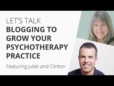 Let's Talk Blogging to Grow Your Psychotherapy Practice ft. Juliet and Clinton