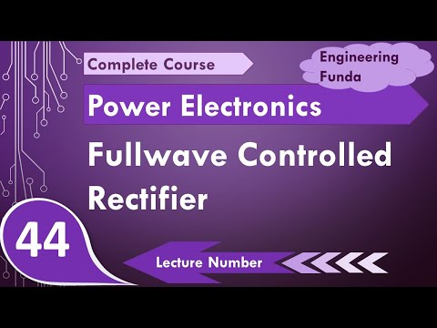 Single phase Full wave controlled rectifier in power electronics by Engineering Funda