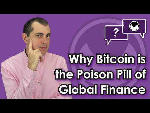 Bitcoin Q&A: Why Bitcoin is the poison pill of global finance - The Internet of Money