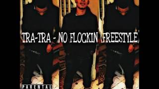 TRA-TRA - NO FLOCKIN (FREESTYLE) Resimi