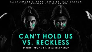 Can't Hold Us vs. Reckless (Dimitri Vegas & Like Mike Mashup)