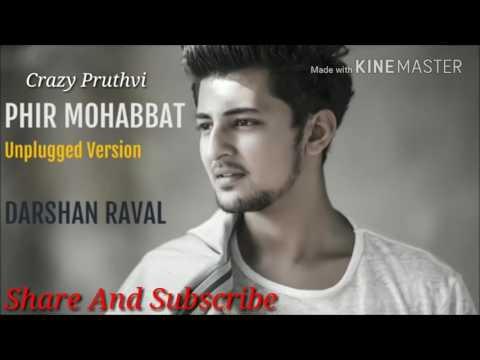 PHIR MOHABBAT - Unplugged Version -...
