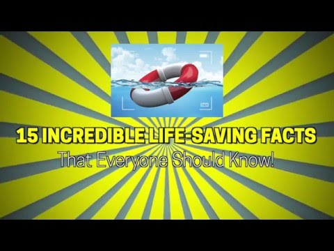 15 Incredible Life-Saving Facts That Everyone Must Know!