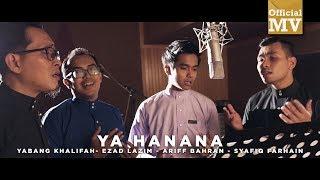 Download lagu Ya Hanana - Yabang Khalifah, Ezad Lazim, Syafiq Farhain, Ariff Bahran