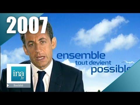 Nicolas Sarkozy - Campagne présidentielle 2007 | Archive INA