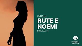 Rute e Noemi - Escola Bíblica Dominical - 07/03/2021