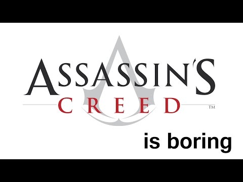 Assassins Creed is Boring