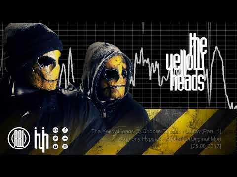 The YellowHeads @ Choose Techno (Leeds) [25-08-2017] [part.1 of 2]