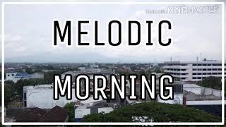 Melodic Morning ft Alvi Apriliani Memory Tentangmu