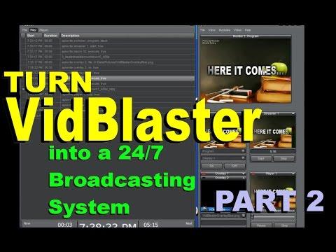 Turn VidBlaster into a 24/7 Broadcasting Station - Part 2