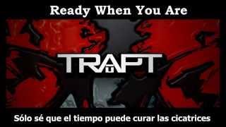 TRAPT-Ready when you Are(estoy listo cuando tu lo estés)(sub español)