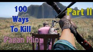 100 Ways To Kill Pagan Min - Part 2 - Far Cry 4 Map Editor
