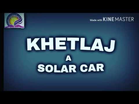 Mechanical engineering project Solar Car:KHETLAJ Part1