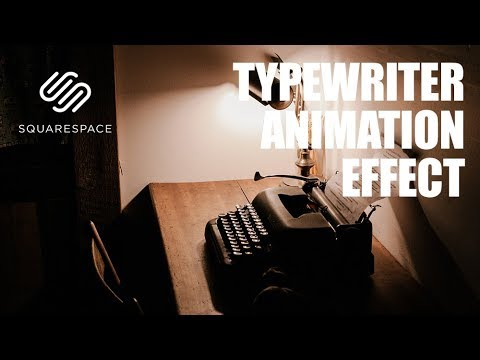 How To Create A Typewriter Animation Effect For Your Squarespace Website