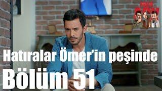 Kiralık Aşk 51. Bölüm - Hatıralar Ömer'in Peşinde