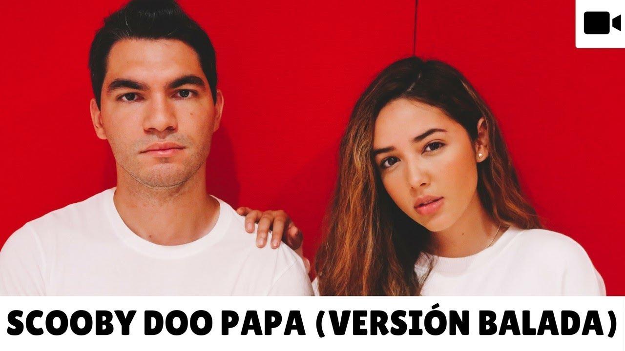SCOOBY DOO PAPA - VERSIÓN BALADA / POP (COVER POR SOMOSLOVE)