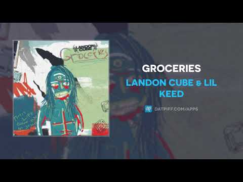 Landon Cube \u0026 Lil Keed - Groceries (AUDIO)