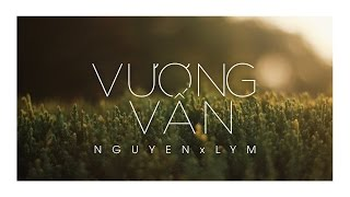 Vương Vấn | Nguyen x LYM [JLyric]