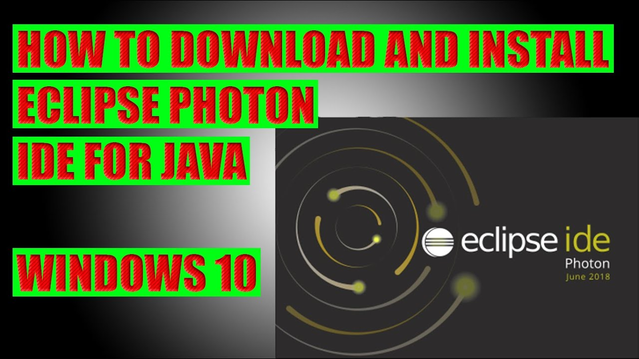 How to Download and Install Eclipse Photon IDE for Java on