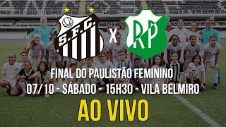 LIVE: Sereias da Vila 1 x 3 Rio Preto   FINAL DO PAULISTÃO (07/10/17)