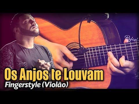 Os Anjos Te Louvam - Eli Soares Violão SOLO Fingerstyle by Rafael Alves