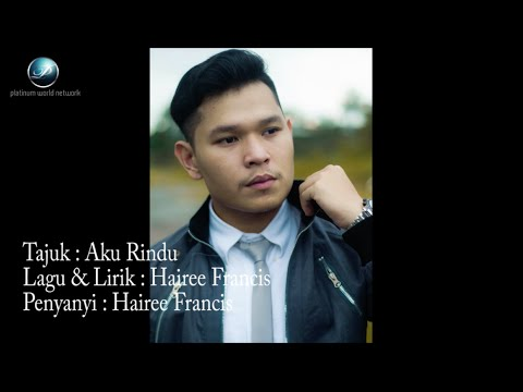 Hairee Francis  Aku Rindu  Lyric  Original