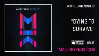 """Mallory Knox """"Dying To Survive"""" [AUDIO]"""