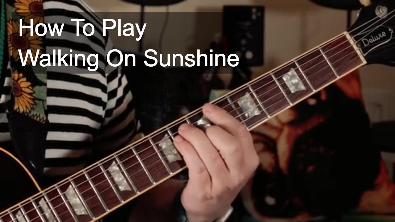 Walking On Sunshine Katrina And The Waves Guitar Lesson Youtube
