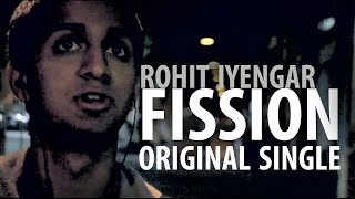 Fission - Original Single by Rohit