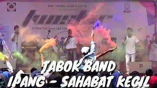 Download Video TABOK BAND (IPANG - SAHABAT KECIL) MP3 3GP MP4