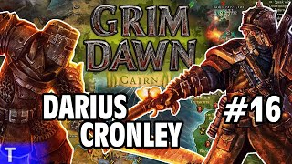 Grim Dawn #16 [Tony] : DARIUS CRONLEY | 2-Player Co-op | Let's Play Grim Dawn