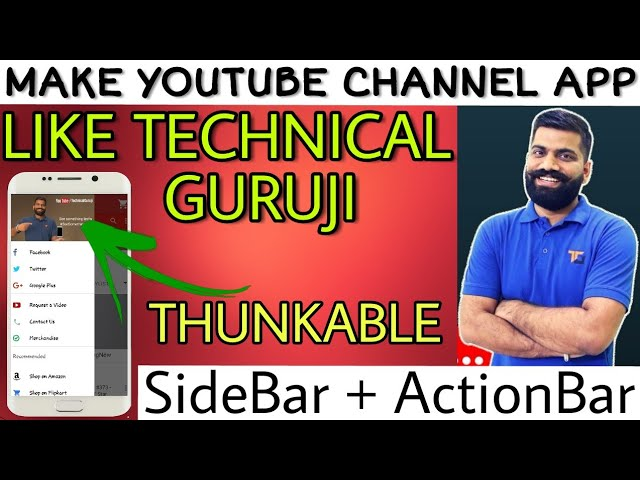 HOW TO MAKE YOUTUBE CHANNEL APP LIKE TECHNICAL GURUJI || YOUTUBE CHANNEL APP WITH SIDEBAR ACTION BAR