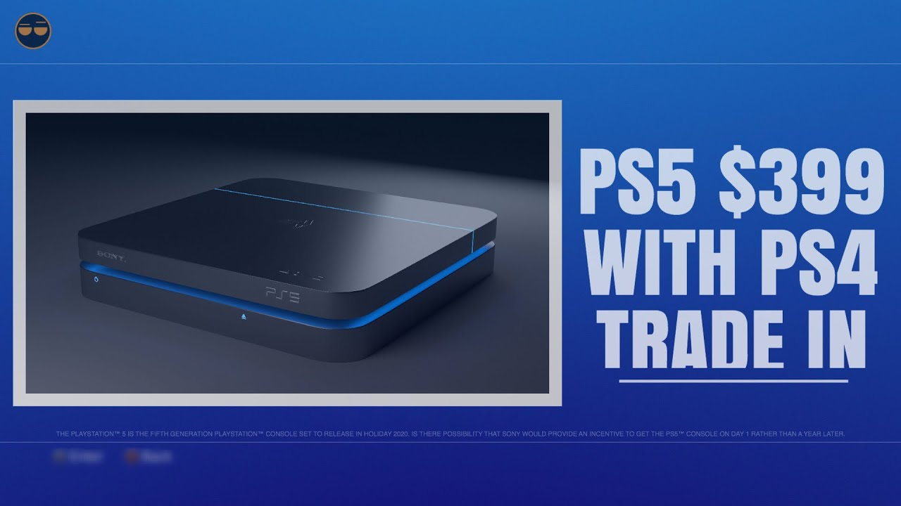 Ps5 Price For 399 With Ps4 Trade Up Program Playstation 5 Youtube