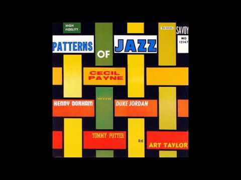 Cecil Payne -  Patterns of Jazz ( Full Album )