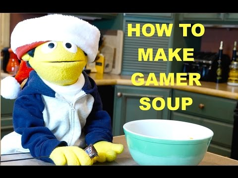 How to make: Gamer Soup!