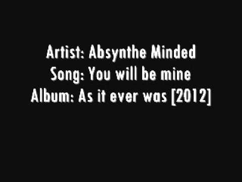 Absynthe Minded - You will be mine