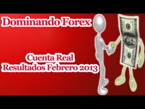 Cómo Ganar Dinero En El Mercado Forex - Resultados Reales Febrero 2013