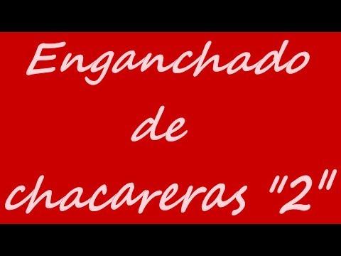 """Enganchado de Folklore 2018 """"Chacareras"""""""