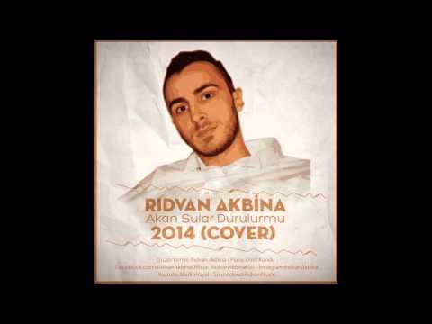 Ridvan Akbina - Akan sular durulurmu (cover) ilahi 2014 - Ramazana ozel