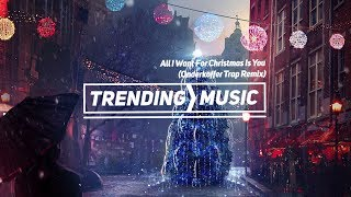 All I Want For Christmas Is You (Onderkoffer Trap Remix)