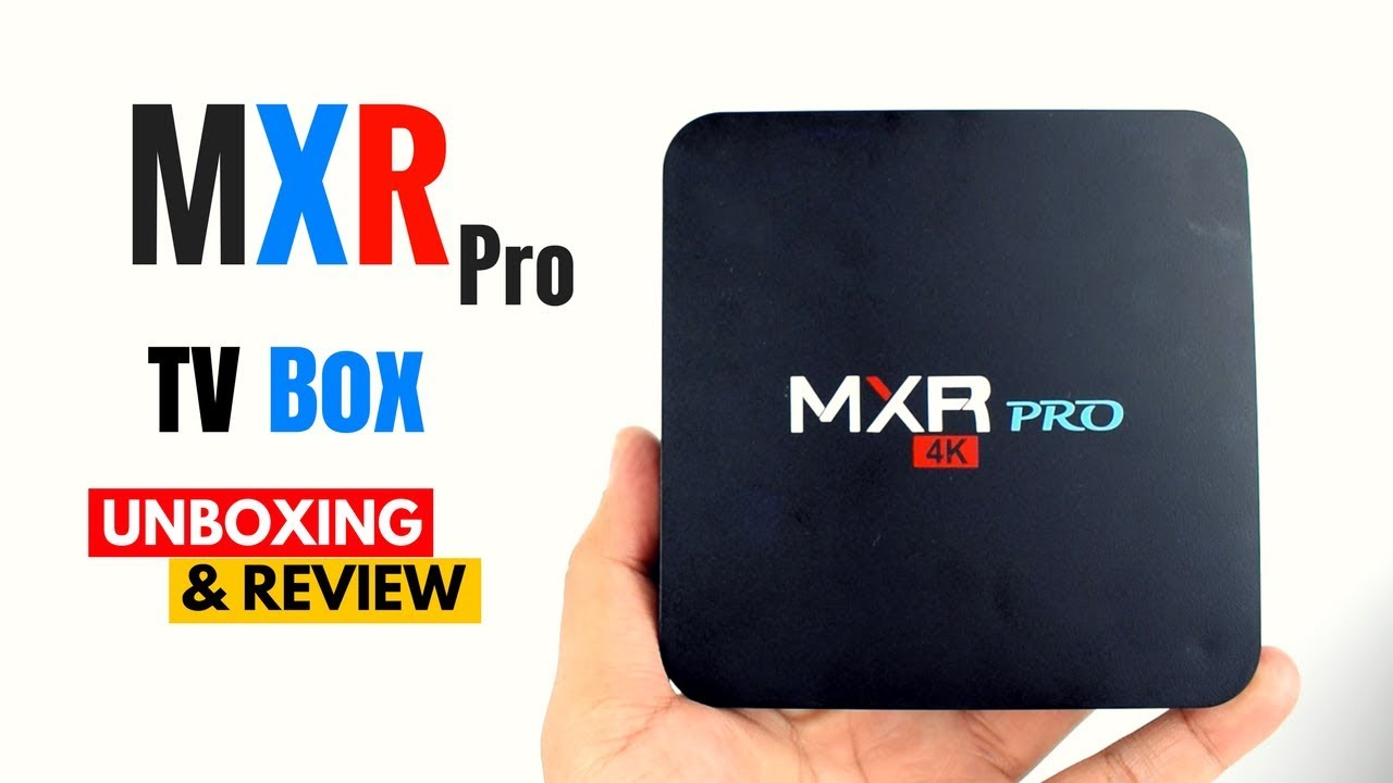 MXR PRO+ TV Box Review – Android TV Box Review