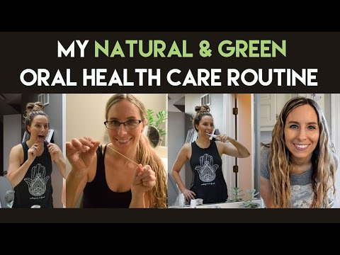 My Natural & Green Oral Health Care Routine
