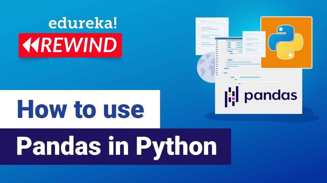 How to use Pandas in Python | Python Pandas Tutorial